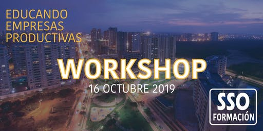WORKSHOP: Educando empresas productivas