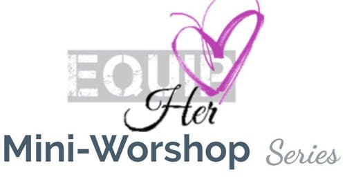 EquipHer Workshop Series