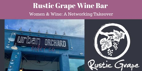 Women & Wine: A Networking Takeover tickets