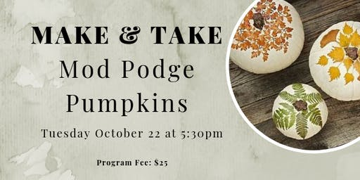 Make and Take Tuesday: Mod Podge Pumpkins