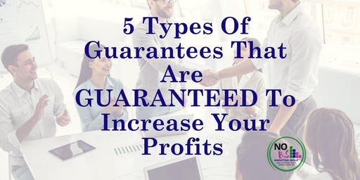 5 Types of Guarantees Guaranteed To Increase Your Profits