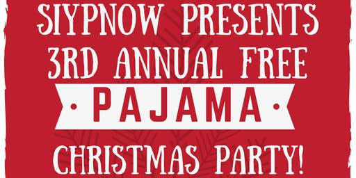 Siypnow Presents 3rd Annual Free Pajama Christmas Party