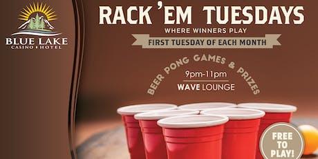 Rack Em Tuesdays- Beer Pong tickets