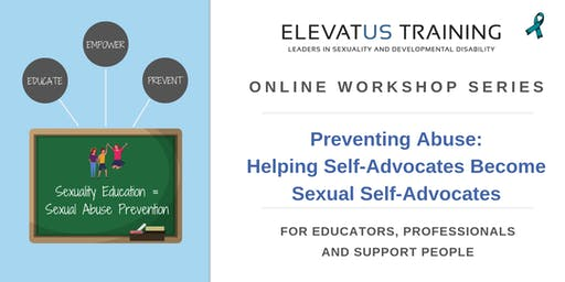 Preventing Abuse: Helping Self-Advocates Become Sexual Self Advocates