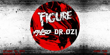 FIGURE, Phiso, Dr. Ozi tickets
