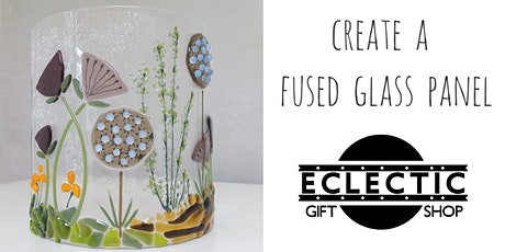Create a Fused Glass Panel  (Adults) tickets