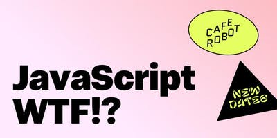 JavaScript WTF!? - A coding intro in 4 weekly evening classes