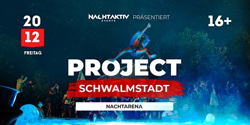 PROJECT SCHWALMSTADT!