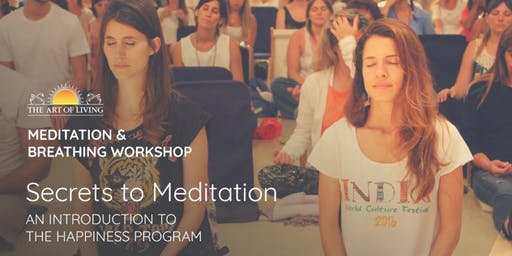 Secrets to Meditation in Columbus  - An Introduction to The Happiness Program