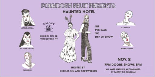FORBIDDEN FRUIT: HAUNTED HOTEL A brand new Drag/Cabaret Experience