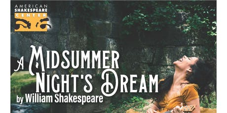 American Shakespere Center Presents: Midsummer Nights Dream tickets