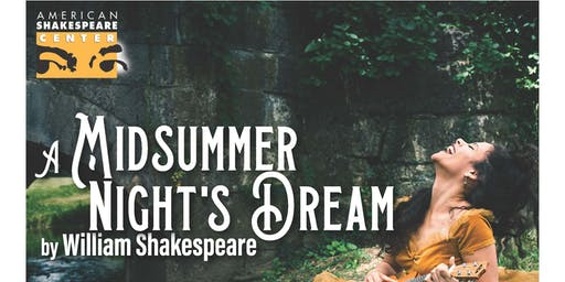 American Shakespere Center Presents: Midsummer Nights Dream