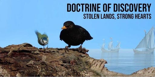 Doctrine of Discovery:  Stolen Lands and Strong Hearts