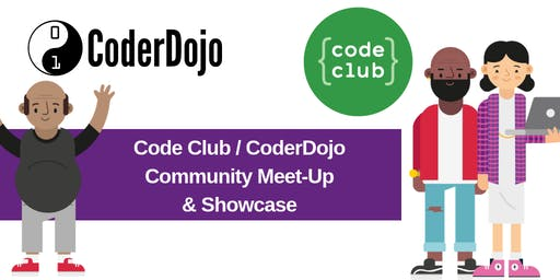 Code Club / CoderDojo Community Meet-Up & Showcase