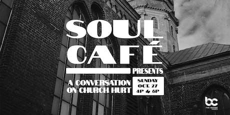 Soul Cafe: A conversation about church hurt tickets