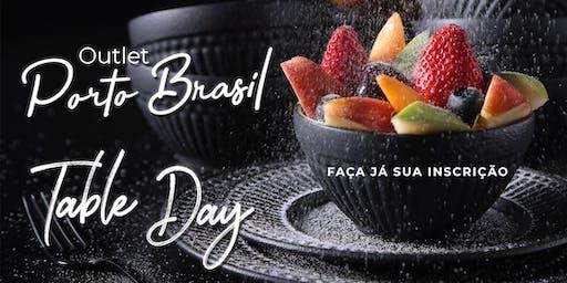 Table Day no Outlet Porto Brasil