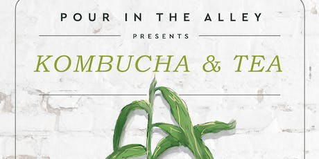 Kombucha and Tea in the Alley tickets