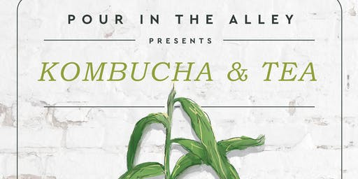 Kombucha and Tea in the Alley