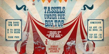 Tassels Under The Big Top: Burlesque Variety Show tickets