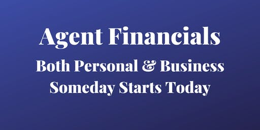 Real Estate Agent Financials - Both Personal & Business - Someday is TODAY!