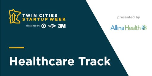 Twin Cities Startup Week Healthcare Track presented by Allina Health