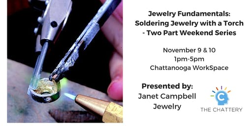 Jewelry Fundamentals: Soldering Jewelry with a Torch - Two Part Series