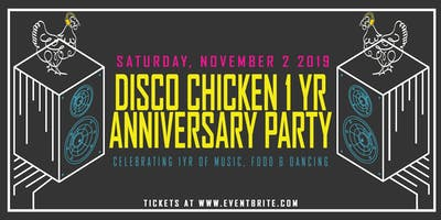 Disco Chicken 1 Yr. Anniversary Party