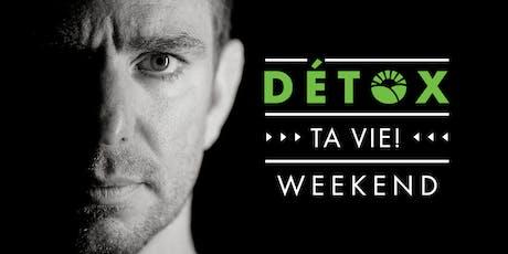 Détox ta vie - Weekend séminaire (Montréal) billets