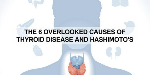 The Six Overlooked Causes For Thyroid Disease