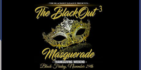 THE BLACKOUT 3  MASQUERADE EDITION  tickets