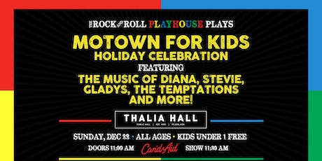 The Rock and Roll Playhouse presents The Motown for Kids Holiday Celebration @ Thalia Hall tickets
