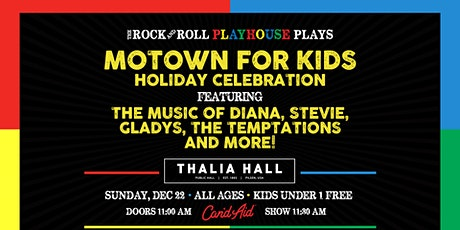 The Rock and Roll Playhouse presents Motown for Kids Holiday Celebration @ Thalia Hall tickets