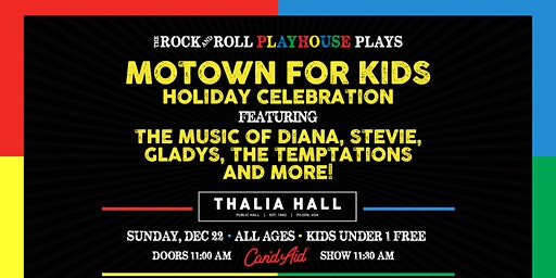The Rock and Roll Playhouse presents Motown for Kids Holiday Celebration @ Thalia Hall