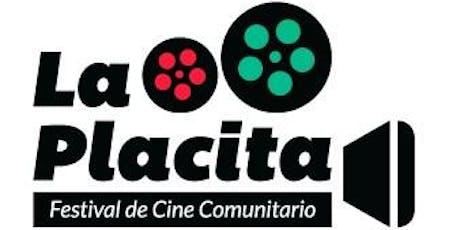 """Festival de Cine Comunitario """"La Placita"""" tickets"""