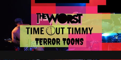 TheWorst / Time Out Timmy / Terror Toons tickets