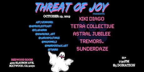 THREAT OF JOY presents: KIKI DIAGO TETRA COLLECTIVE TREMORS. ASTRAL JUBILEE tickets