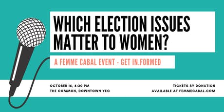 Which Election Issues Matter to Women? A Femme Cabal Event tickets