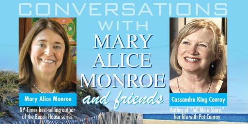 Mary Alice Monroe and Friends:  Cassandra King Conroy