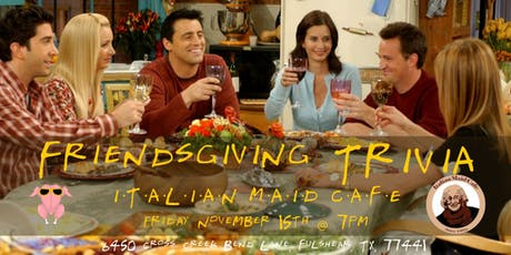 Friendsgiving Trivia at Italian Maid Cafe tickets