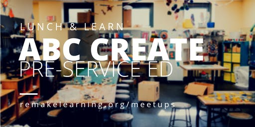 Lunch & Learn: ABC CREATE & Pre-service Education