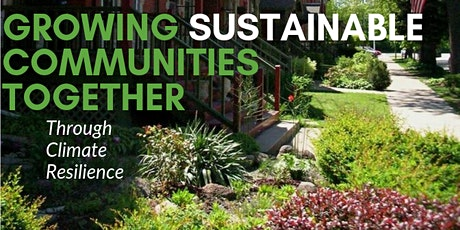 Growing Sustainable Communities  Together Through Climate Resilience tickets