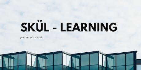 SKÜL | Learning pre-lanzamiento entradas