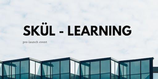 SKÜL | Learning pre-lanzamiento
