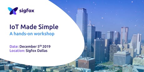IoT Made Simple with Sigfox 0G Network - Dallas Workshop tickets
