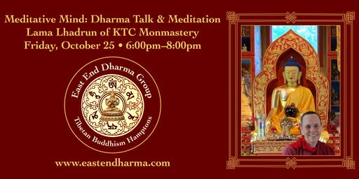 Meditative Mind: Dharma Talk & Meditation With Lama Lhadrun
