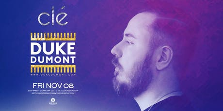 Duke Dumont / Friday November 8th / Clé tickets