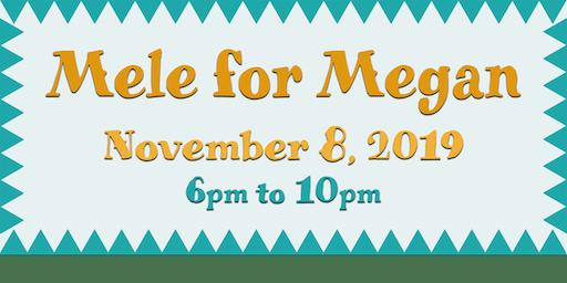 Mele for Megan