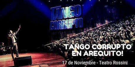 Tango Corrupto en Arequito entradas