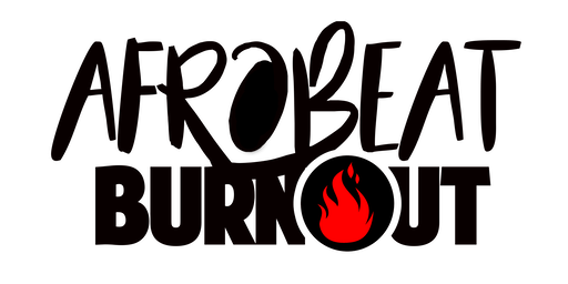 AFROBEAT BURNOUT NYC