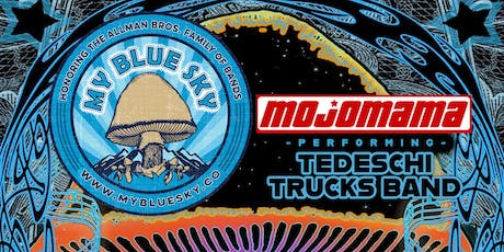 My Blue Sky, Mojomama & the Music of Allman Brothers, Tedeschi Trucks Band tickets